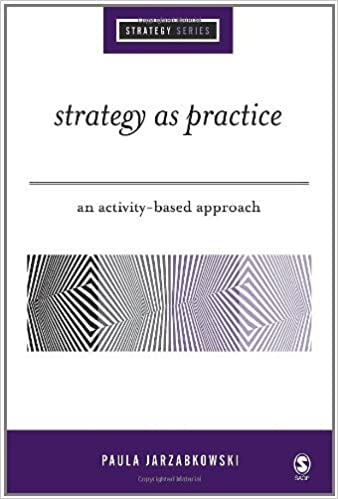 Strategy As Practice: An Activity-Based Approach