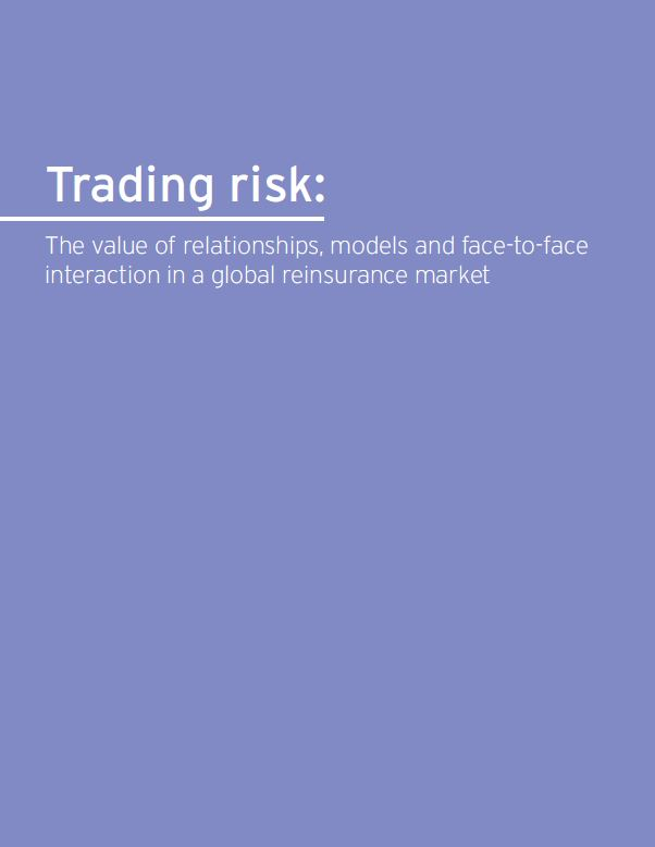 Trading risks: The value of relationships, models and face-to-face interaction in the global reinsurance market